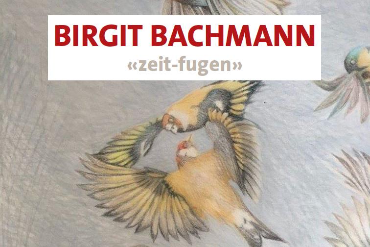 zeit-fugen –Birgit Bachmann